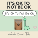 It's Ok To Not Be Ok - Kalimba Tabs & Cover